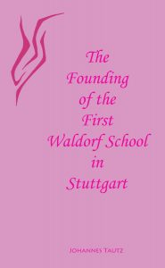 The Founding of the First Waldorf School in Stuttgart Book Cover