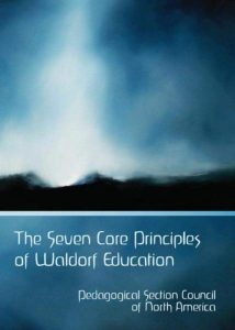 The Seven Core Principles of Waldorf Education book cover